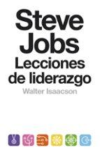 steve jobs: lecciones de liderazgo walter isaacson 9788499924168