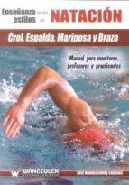 enseñanza de los estilos de natacion: crol, espalda, mariposa y b raza jose manuel gomez cadenas 9788499932668