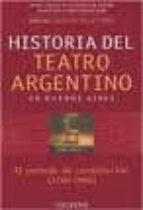 historia del teatro argentino en buenos aires: el periodo de cons titucion: 1700 1884 (vol. i) osvaldo (dir.) pellettieri 9789505564668
