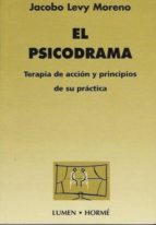 el psicodrama: terapia de accion y principios de su practica jacobo levy moreno 9789506180768
