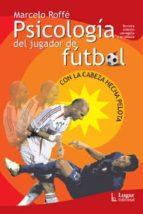 psicologia del jugador de futbol: con la cabeza hecha pelota-marcelo roffe-9789508920768