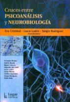 cruces entre psicoanalisis y neurobiologia-eva cristobal-9789508923868
