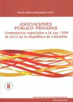asociaciones publico privadas. comentarios especiales a la ley 1508 de 2012 de la republica de colombia (ebook)-maria monica hernandez ucros-9789587384468