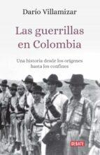 las guerrillas en colombia: una historia desde los origenes hasta los confines-dario villamizar-9789588931968