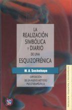 la realizacion simbolica y diario de una esquizofrenica: exposici on de un nuevo metodo psicoterapeutico-m. a. sechehaye-9789681601768