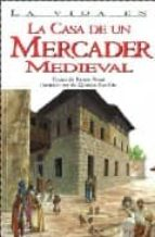Ebooks en espanol para descargar gratis La vida en casa de un mercader medieval