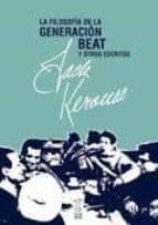 la filosofia de la generacion beat y otros escritos-jack kerouac-9789871622368