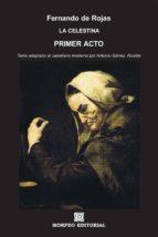 la celestina. primer acto (texto adaptado al castellano moderno por antonio gálvez alcaide) (ebook)-antonio galvez alcaide-fernando de rojas-cdlap00002668