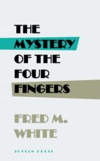 the mystery of the four fingers (ebook)-9781537809878