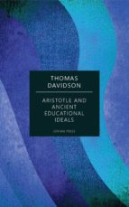 aristotle and ancient educational ideals (ebook) thomas davidson 9781537821078