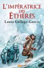 l imperatrice des etheres-laura gallego garcia-9782290016978
