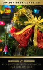 50 cuentos navideños clásicos que deberías leer (golden deer classics) (ebook)-anto?n che?jov-benito pe?rez galdo?s-9782291046578