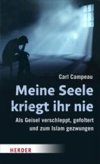meine seele kriegt ihr nie (ebook) carl campeau 9783451812378