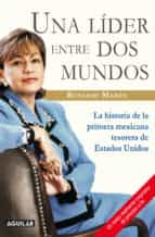 una líder entre dos mundos (ebook)-rosario marin-9786071114778