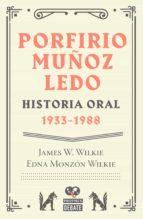 porfirio muñoz ledo. historia oral: 1933-1988 (ebook)-james w. wilkie-edna monzon wilkie-9786073160278