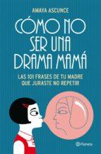 cómo no ser una drama mamá (ebook)-amaya ascunce-9788408007678