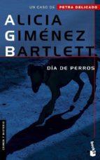dia de perros (un caso de petra delicado) alicia gimenez barlett 9788408065678