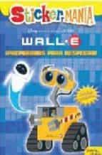 Wall.e: stickermania. ¡preparados para despegar! 978-8408074878 FB2 iBook EPUB por Vv.aa.