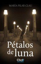 pétalos de luna (ebook) maria pilar clau 9788408125778