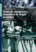planes de emergencia y dispositivos de riesgos previsibles (ciclo formativo de grado medio: emergencias sanitarias ) 9788415309178