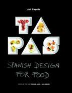 tapas: spanish design for food juli capella 9788415888178