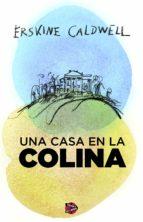 una casa en la colina (ebook)-erskine caldwell-9788415997078