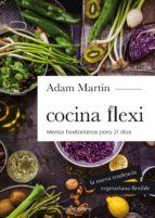 cocina flexi: menús flexitarianos para 21 días adam martin 9788416012978