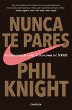 nunca te pares: autobiografia del fundador de nike-phil knight-9788416029778