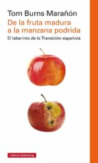 de la fruta madura a la manzana podrida-tom burns marañon-9788416252978