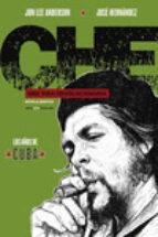 CHE , Una Vida Revolucionaria