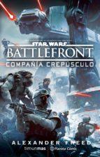 star wars battle front twilight company (novela) alexander freed 9788416476978