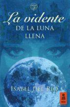 la vidente de la luna llena (ebook)-isabel del rio-9788416523078