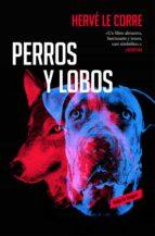 perros y lobos-herve le corre-9788417125578