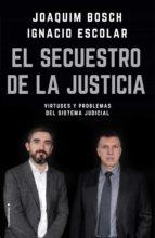 el secuestro de la justicia (ebook)-ignacio escolar-joaqui bosch grau-9788417167578