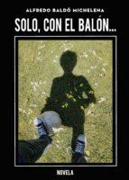 solo, con el balón... (ebook) 9788417715878
