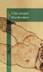 una mujer (ebook)-peter esterhazy-9788420432878