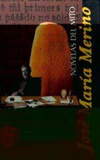 novelas del mito jose maria merino 9788420478678