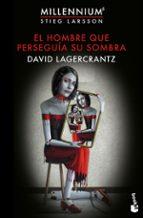 el hombre que perseguia su sombra-david lagercrantz-9788423354078