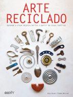 arte reciclado: aprende a crear objetos bellos a partir de cosas inutiles-anja / meirink, tineke brunt-9788425230578
