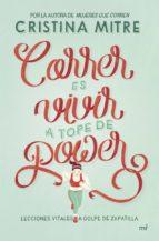 correr es vivir a tope de power (ebook)-cristina mitre-9788427042278