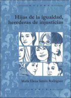 hijas de la igualdad, herederas de injusticias-elena simon rodriguez-9788427716278