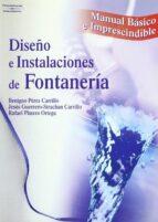 diseño e instalaciones de fontaneria (manual basico e imprescindi ble)-9788428328678