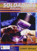 soldadura: principios y aplicaciones-larry jefuss-9788428329378
