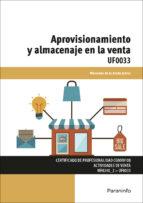 uf0033   aprovisionamiento y almacenaje en la venta certificado de profesionalidad mercedes de la arada juarez 9788428397278