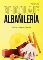 bricolaje. albañilería manuel j. garrido moreno 9788428399678