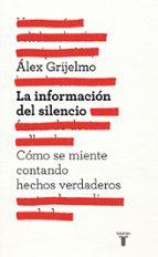 la informacion del silencio alex grijelmo 9788430600878