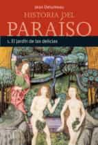 (pe) jardin de las delicias (historia del paraiso 1)-jean delumeau-9788430605378