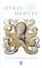 otras mentes. el pulpo, el mar y los orígenes profundos de la consciencia (ebook)-peter godfrey-smith-9788430619078