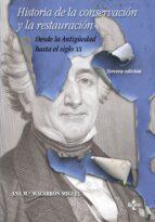 historia de la conservacion y la restauracion-ana maria macarron miguel-9788430953578