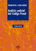 análisis policial del código penal (7ª ed.) francisco j. rius diego 9788430974078
